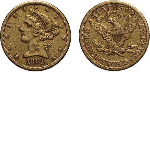ZECCHE ESTERE. STATI UNITI DAMERICA. 5 DOLLARI 1881 Oro, 8,34 gr, 21 mm. MB<br>D: Testa di Liberty v